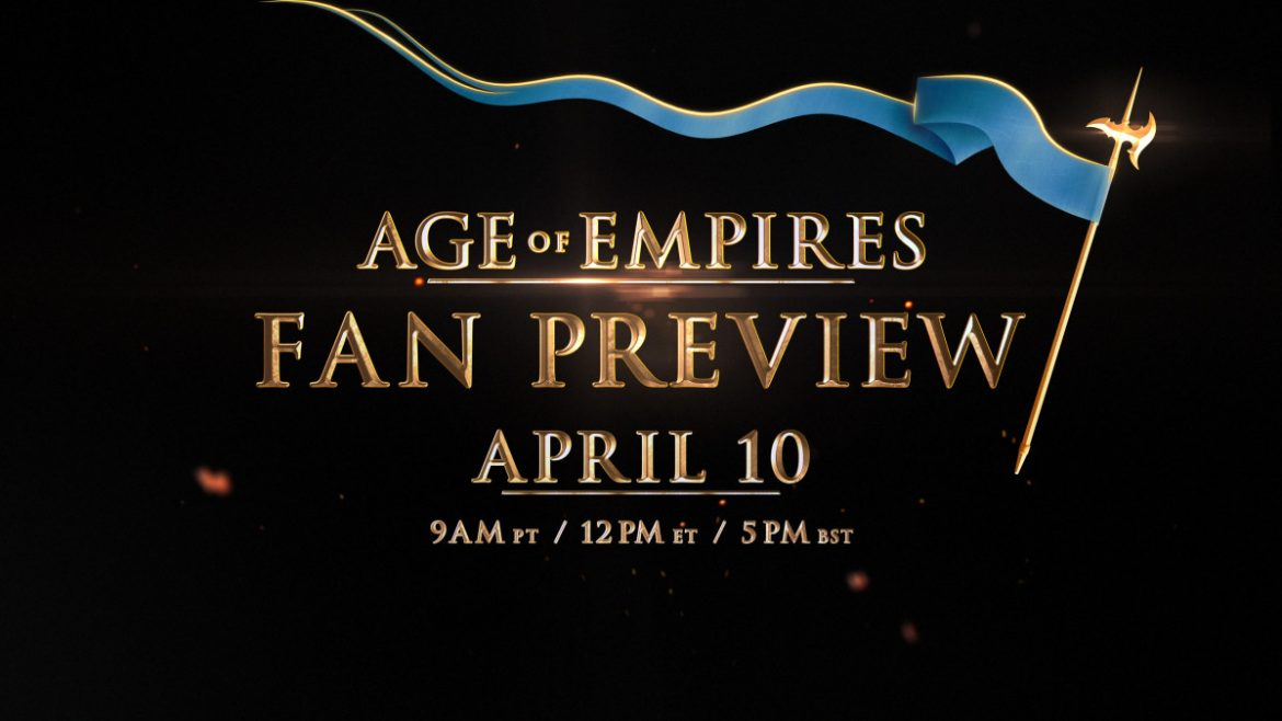 Age of Empires: Fan Preview Broadcast Coming April 10