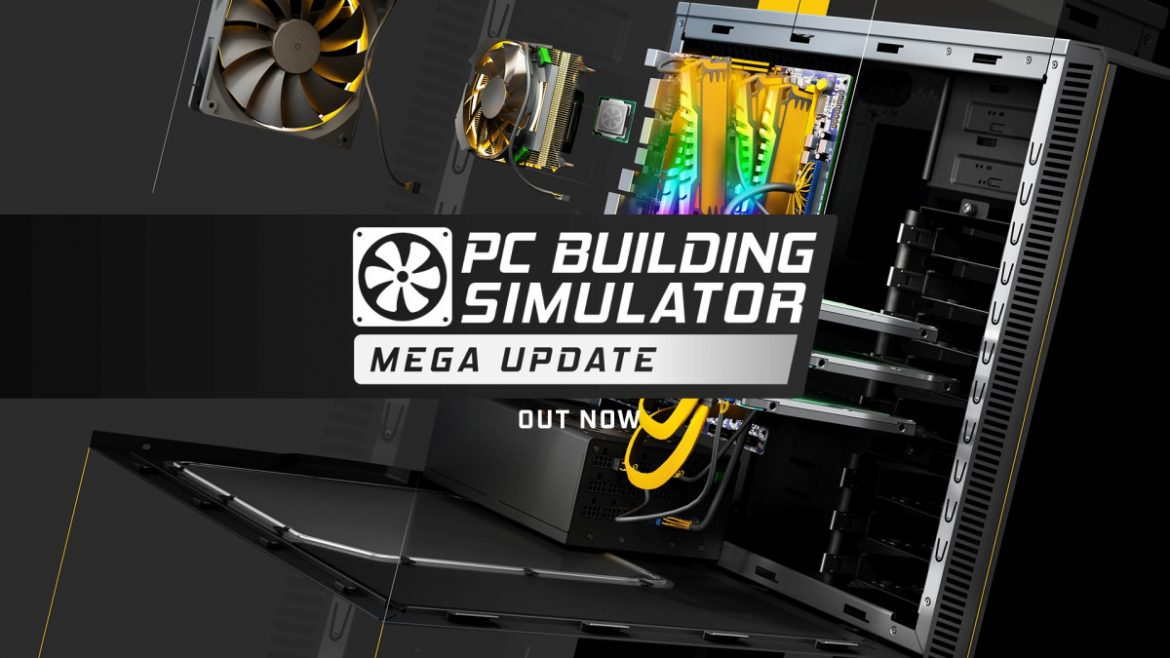 PC Building Simulator: Mega Update Available Now