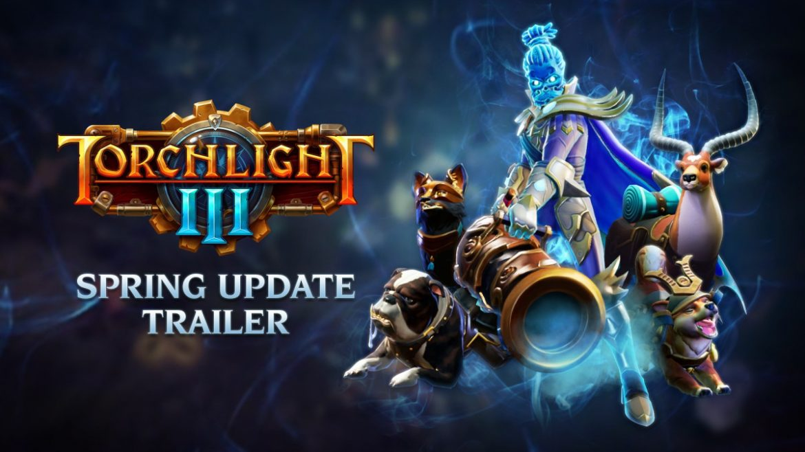 Torchlight III Free Spring Update Now Available