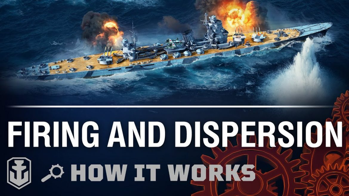 How It Works: Firing and Dispersion | World of Warships